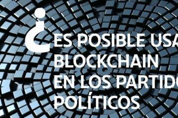 blockchain partidos politicos